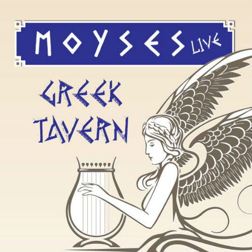 Moyses Live – Greek Tavern